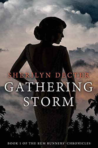 Gathering Storm: A 1920s woman breaking all the rules (The Rum Runners' Chronicles Book 1) by [Sherilyn Decter]