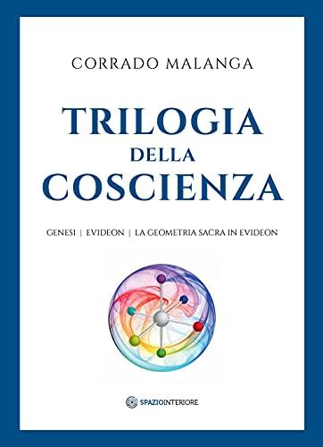 Trilogia della Coscienza. Genesi-Evideon-La geometria sacra in Evideon