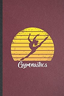 Gymnastics: Lined Notebook For Girl Gymnastic Players. Funny Ruled Journal For Gymnastics Coach. Unique Student Teacher Blank Composition/ Planner Great For Home School Office Writing