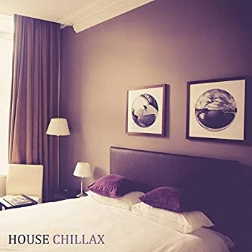 House Chillax: Deep Chillout / House Beats to Rest and Relax