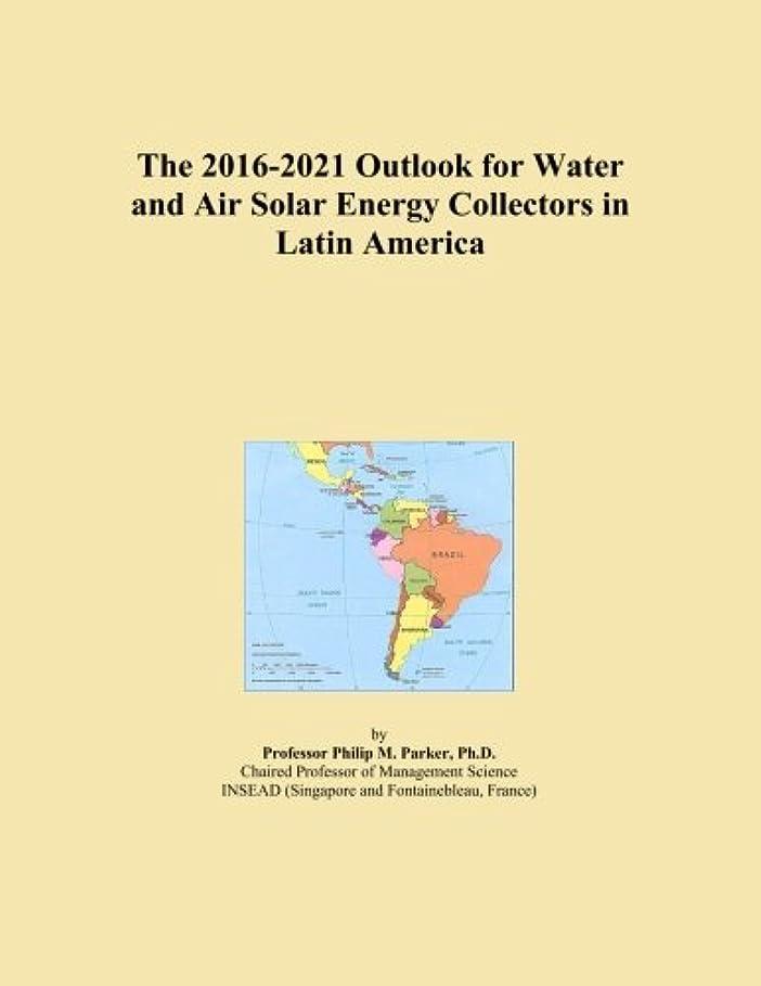 所有者検索エンジン最適化ウィンクThe 2016-2021 Outlook for Water and Air Solar Energy Collectors in Latin America