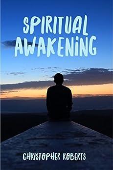 Spiritual Awakening: Preparing For Spiritual Revival by [Christopher Roberts]