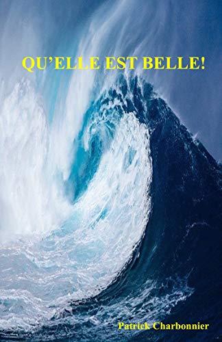 Qu'elle est belle ! (French Edition)
