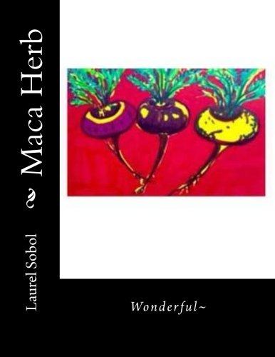 Maca Herb (Organic Lifestyle Today, Band 23)