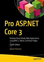 Pro ASP.NET Core 3: Develop Cloud-Ready Web Applications Using MVC 3, Blazor, and Razor Pages