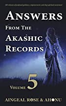Answers From The Akashic Records - Vol 5: Practical Spirituality for a Changing World (Volume 5)