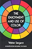 The Enjoyment and Use of Color by Walter Sargent