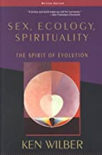 Sex, Ecology, Spirituality; the Spirit of Evolution Revised Edition
