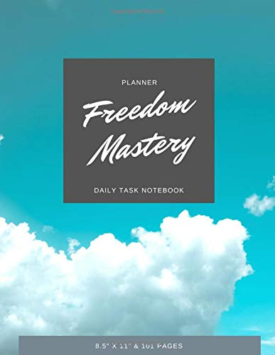 Freedom Mastery Planner 2020: Undated Notebook for Daily Task Greatness 8.5x11 - Blue