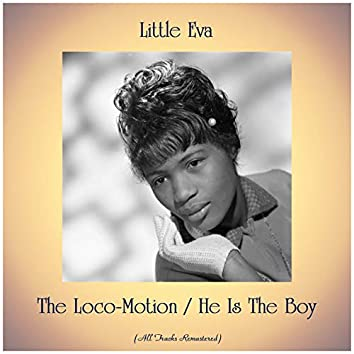 The Loco-Motion / He Is The Boy (Remastered 2019)