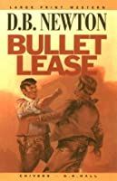 Bullet Lease: A Western Novel (G K Hall Nightingale Series Edition) 078389015X Book Cover