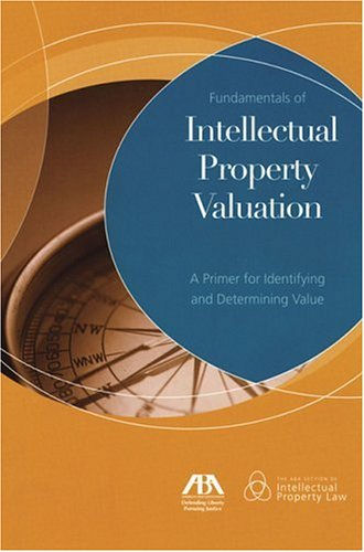 Image OfFundamentals Of Intellectual Property Valuation: A Primer For Identifying And Determining Value