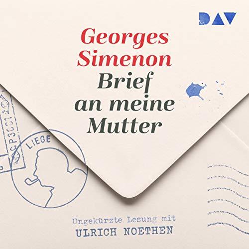 Brief an meine Mutter                   Autor:                                                                                                                                 Georges Simenon                               Sprecher:                                                                                                                                 Ulrich Noethen                      Spieldauer: 2 Std. und 8 Min.     4 Bewertungen     Gesamt 4,8