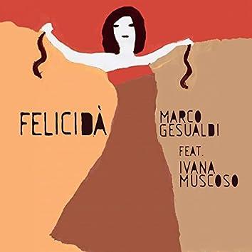 Felicidá (feat. Ivana Muscoso)
