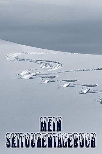 Mein Skitourentagebuch: Das Skitourentagebuch zum Ausfüllen für Tourengeher Bergsteigen || Mit Seitennummerierung und Register || Softcover || Ca. A5