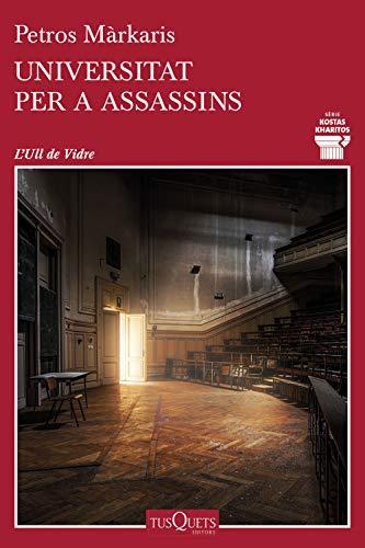 Universitat per a assassins (Detectiu Kostas Kharitos) (Catalan ...