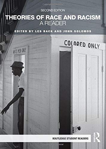 Theories of Race and Racism: A Reader (Routledge Student Readers)