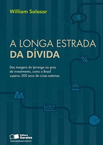 A longa estrada da dívida: Das margens do Ipiranga ao grau de investimento, como o Brasil superou 200 anos de crises externas