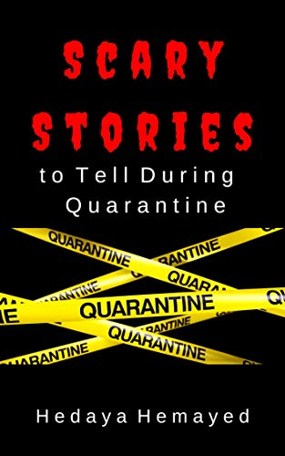 Scary Stories: to Tell During Quarantine