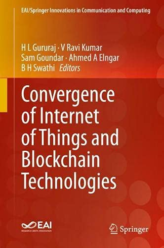 Convergence of Internet of Things and Blockchain Technologies (EAI/Springer Innovations in Communication and Computing)