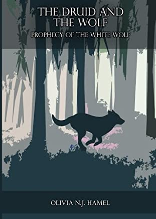 The Druid and the Wolf: Prophecy of the White Wolf
