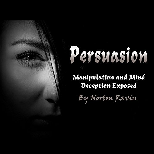 Persuasion: Manipulation and Mind Deception Exposed audiobook cover art
