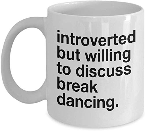 Taza de café con texto en inglés 'Break Dancing Gift Lover Hobby Introvertido' Divertida frase dispuesta a discutir Break Dancing Mom Dad Best Friends Co Workers Cumpleaños Navidad