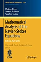 Mathematical Analysis of the Navier-Stokes Equations: Cetraro, Italy 2017 (Lecture Notes in Mathematics)