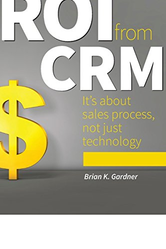 ROI from CRM: It\'s about sales process, not just technology