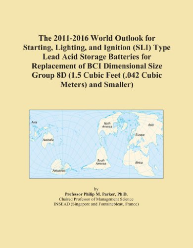 The 2011-2016 World Outlook for Starting, Lighting, and Ignition (SLI) Type Lead Acid Storage Batteries for Replacement of BCI Dimensional Size Group ... Cubic Feet (.042 Cubic Meters) and Smaller)