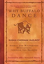 Why Buffalo Dance: Animal and Wilderness Meditations Through the Seasons