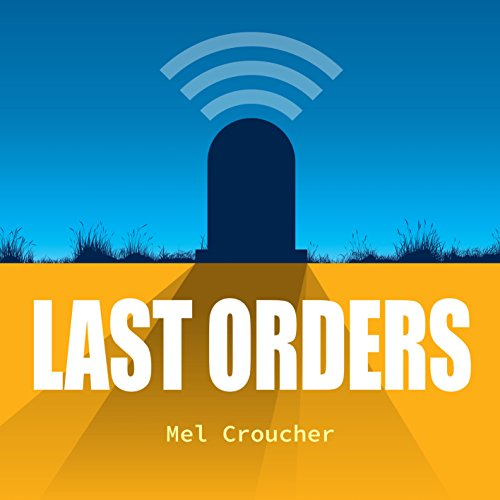 Last Orders                   By:                                                                                                                                 Mel Croucher                               Narrated by:                                                                                                                                 Colin Jones,                                                                                        Recording Tales                      Length: 4 hrs and 34 mins     Not rated yet     Overall 0.0