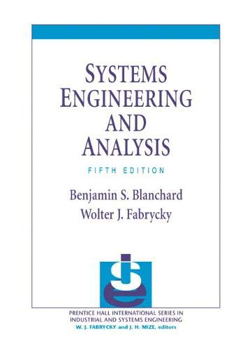 Systems Engineering and Analysis (Prentice Hall International Series in Industrial & Systems Enginee