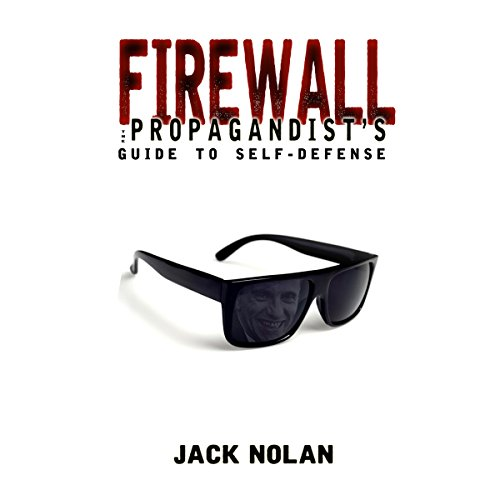 Firewall: The Propagandist's Guide to Self-Defense audiobook cover art