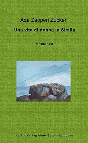 Una vita di donna in Sicilia: Romanzo