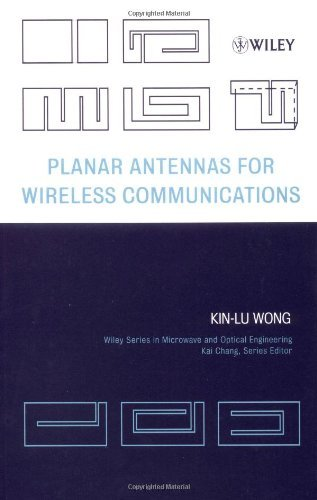 Planar Antennas for Wireless Communications (Wiley Series in Microwave and Optical Engineering Book 153) (English Edition)
