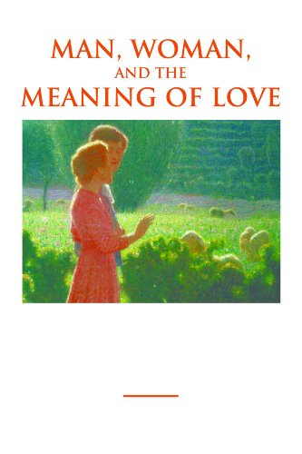Man, Woman, and the Meaning of Love: God's Plan for Love, Marriage, Intimacy, and the Family (English Edition)