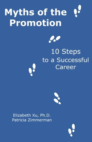 Myths of the Promotion: 10 Steps to a Successful Career