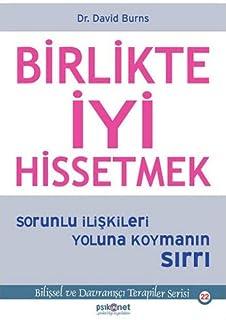 Birlikte Iyi Hissetmek: Sorunlu Iliskileri Yoluna Koymanin Sirri (Turkish Edition)