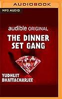 The Dinner Set Gang