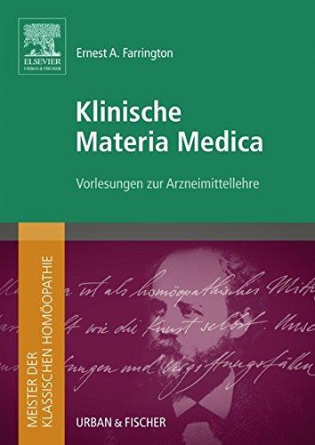 Meister der klassischen Homöopathie. Klinische Materia Medica: Vorlesungen zur Arzneimittelehre