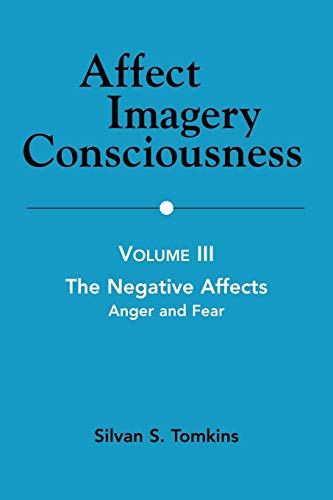 Affect Imagery Consciousness: Volume III: The Negative Affects: Anger and Fear: 3