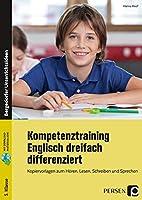 Kompetenztraining Englisch dreifach differenziert: Kopiervorlagen zum Hoeren, Lesen, Schreiben und Sprechen (5. Klasse)