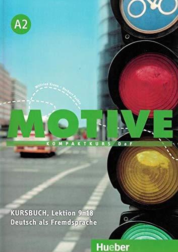 Motive A2: Kompaktkurs DaF.Deutsch als Fremdsprache / Kursbuch, Lektion 9–18