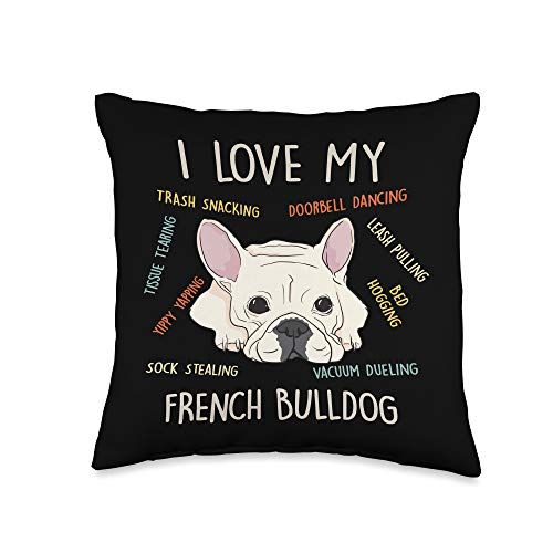 Dog French Bulldog Frenchie White Gift Funny I love my French Bulldog Frenchie Dog Mom and Dad Gift Throw Pillow, 16x16, Multicolor