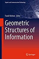 Geometric Structures of Information (Signals and Communication Technology)