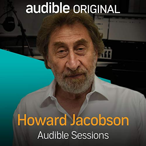 Howard Jacobson     Audible Sessions: FREE Exclusive Interview              By:                                                                                                                                 Robin Morgan                               Narrated by:                                                                                                                                 Howard Jacobson                      Length: 28 mins     14 ratings     Overall 4.6