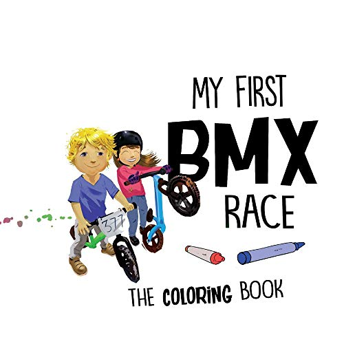 My First Bmx Race - the Coloring Book
