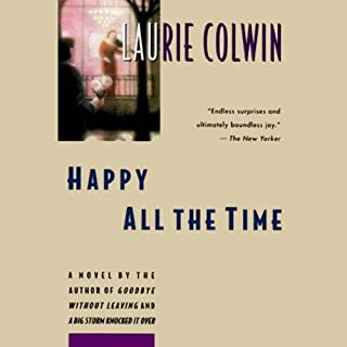 Happy All the Time                   By:                                                                                                                                 Laurie Colwin                               Narrated by:                                                                                                                                 Marc Vietor                      Length: 6 hrs and 13 mins     50 ratings     Overall 4.0