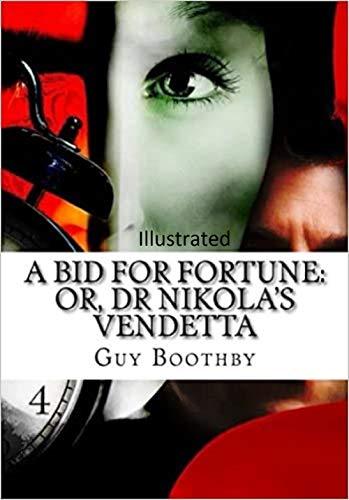 A Bid for Fortune or Dr. Nikola's Vendetta Illustrated (English Edition)